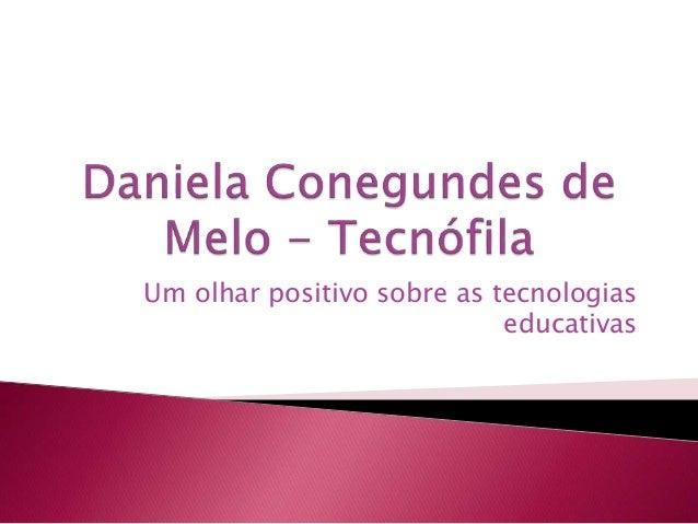 Um olhar positivo sobre as tecnologias educativas