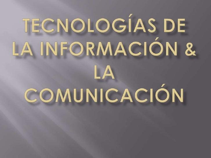 Tecnologías de la información & la comunicación <br />