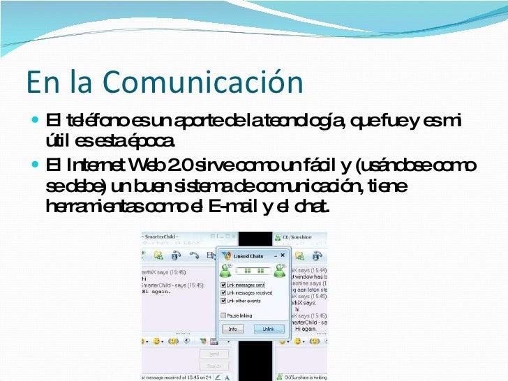 En la Comunicación <ul><li>El teléfono es un aporte de la tecnología, que fue y es mi útil es esta época. </li></ul><ul><l...