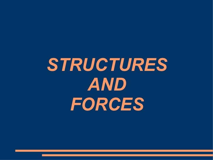 STRUCTURES AND FORCES