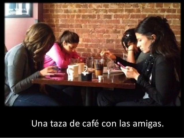 Una taza de café con las amigas.