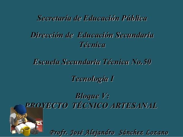 Secretaría de Educación PúblicaSecretaría de Educación Pública Dirección de Educación SecundariaDirección de Educación Sec...