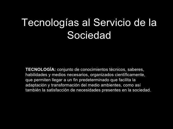 La Tecnología Al Servicio Del Beso: Tecnología Al Servicio De La Sociedad