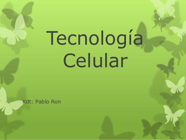 Tecnología Celular Kdt: Pablo Ron