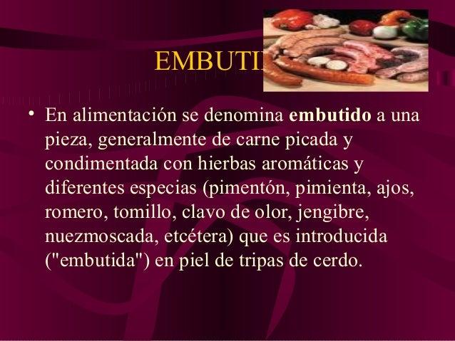 • SALCHICHAS • es una comida de origen alemán a base de carne picada, generalmente de cerdo y algunas veces vacuna, que ti...