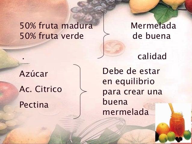 Recepción Pelado Precocción Hervir y ebullición Cocción Más materia sólida Adición de azúcar, pectina ac. cítrico, conserv...