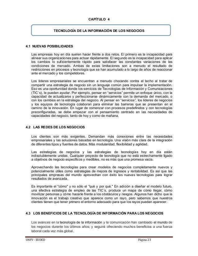 UNFV‐EUDED Página23 CAPÍTULO 4 TECNOLOGÍA DE LA INFORMACIÓN DE LOS NEGOCIOS 4.1 NUEVAS POSIBILIDADES Las empresas hoy...