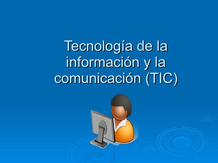 Tecnología de la información y la comunicación (TIC)