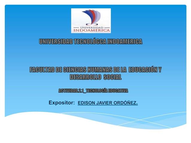 Las tecnologías educativas y su incidencia en lalabor de los miembros de las institucioneseducativas ha venido desarrollan...