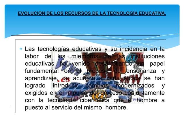 Es muy vital la incidencia tecnológica como unadisciplina en el campo de la educación y en lalabor de los miembros de los ...