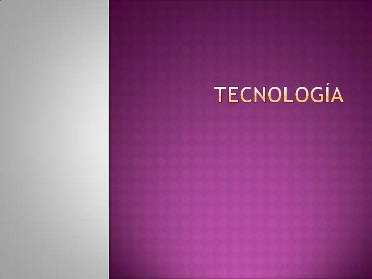 TECNOLOGÍA <br />
