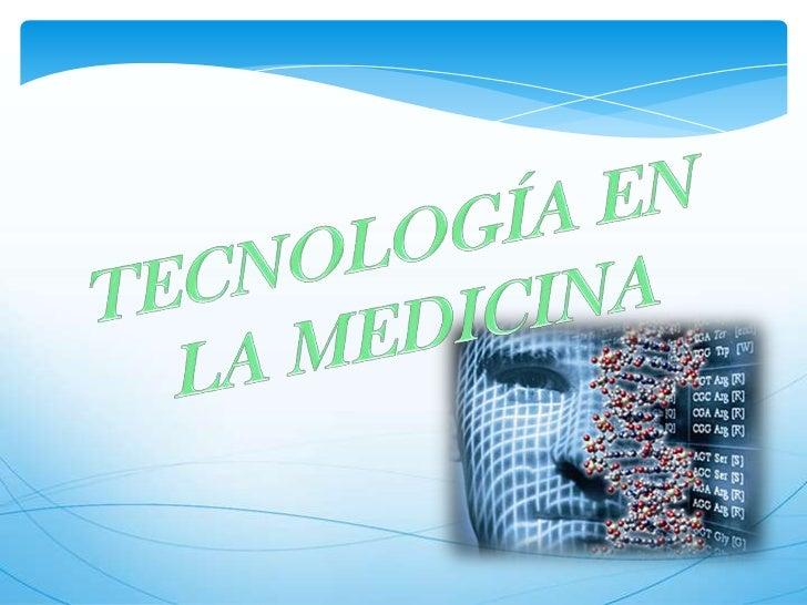 La tecnología es muy                                        importante para la                                     medicin...