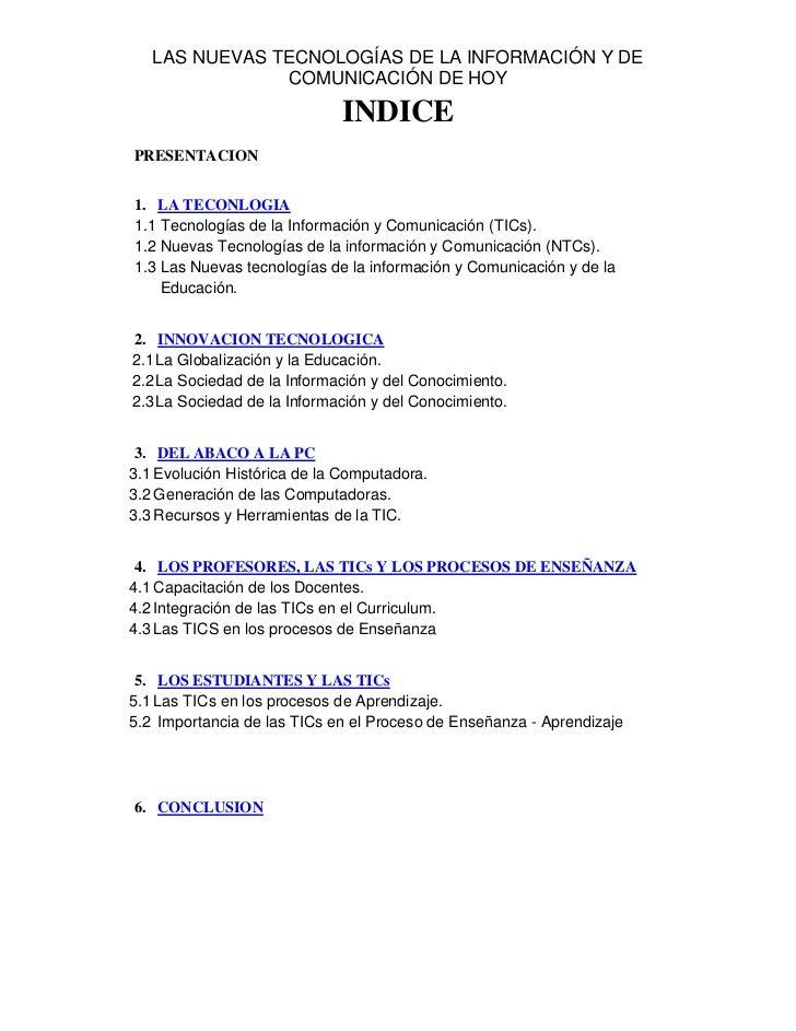 INDICE<br />PRESENTACION<br />LA TECONLOGIA<br />Tecnologías de la Información y Comunicación (TICs).<br />Nuevas Tecnolog...