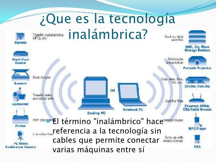 """¿Que es la tecnología inalámbrica?<br />El término """"inalámbrico"""" hace referencia a la tecnología sin cables que permite co..."""