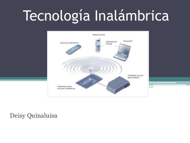 Tecnología Inalámbrica  Deisy Quinaluisa