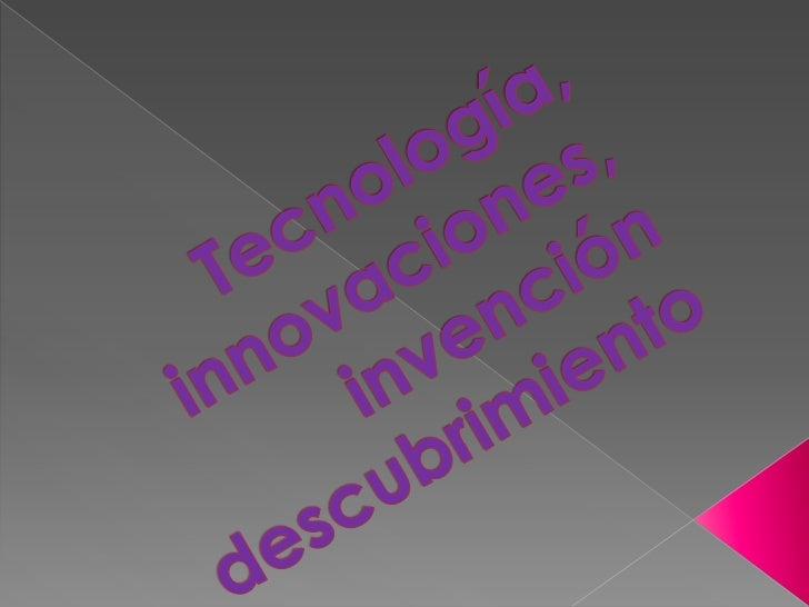    Tecnología es el    conjunto de    conocimientos    técnicos, ordenados    científicamente, que    permiten diseñar y ...