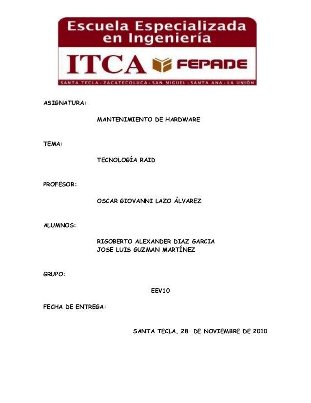 ASIGNATURA:              MANTENIMIENTO DE HARDWARETEMA:              TECNOLOGÍA RAIDPROFESOR:              OSCAR GIOVANNI ...