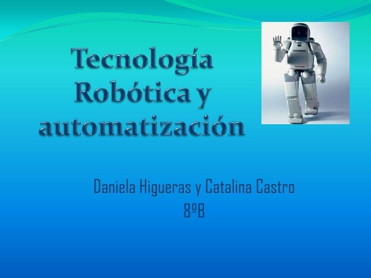 Daniela Higueras y Catalina Castro               8ºB
