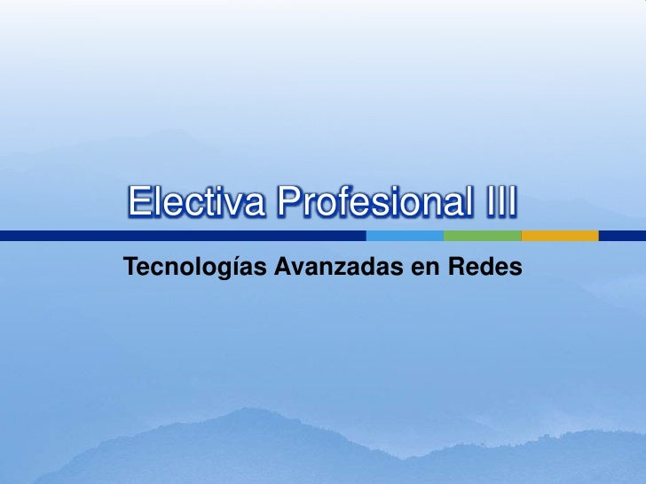 Electiva Profesional IIITecnologías Avanzadas en Redes