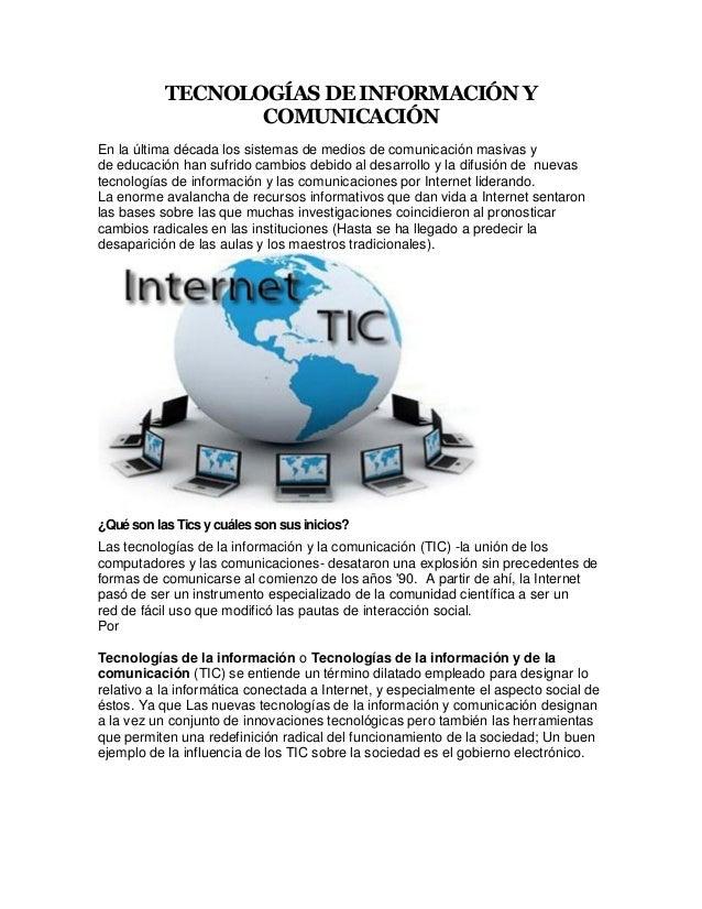 TECNOLOGÍAS DE INFORMACIÓN Y COMUNICACIÓN En la última década los sistemas de medios de comunicación masivas y de educació...