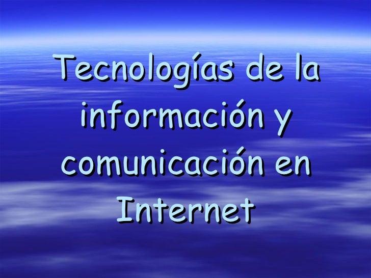 Tecnologías de la información y comunicación en Internet