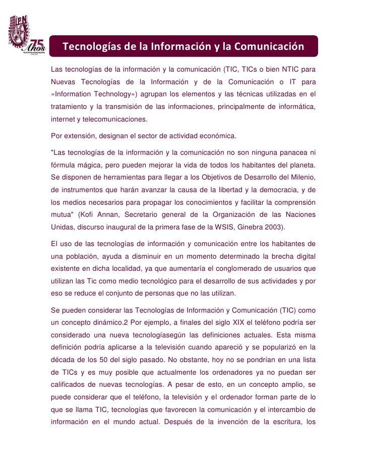Tecnologías de la Información y la ComunicaciónLas tecnologías de la información y la comunicación (TIC, TICs o bien NTIC ...