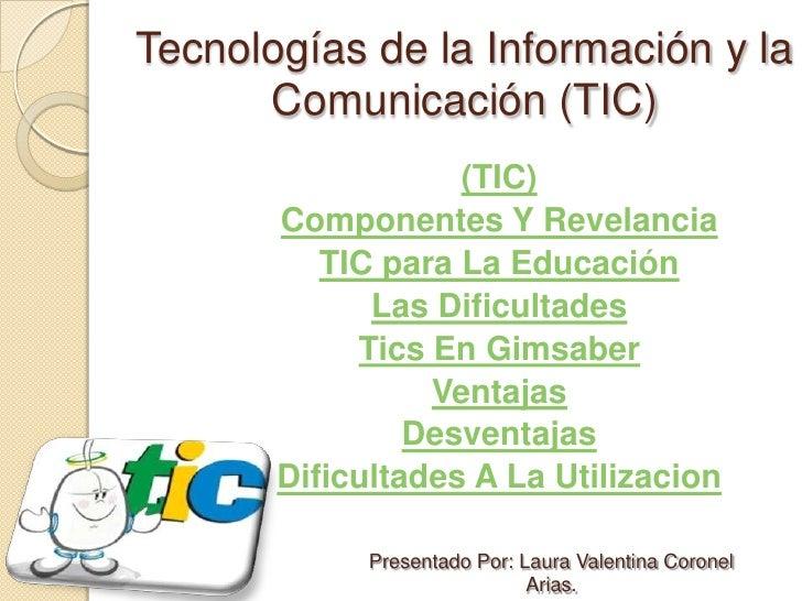 Tecnologías de la Información y la      Comunicación (TIC)                   (TIC)       Componentes Y Revelancia         ...