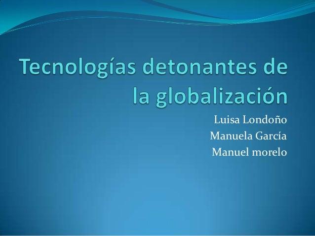 Luisa LondoñoManuela GarcíaManuel morelo