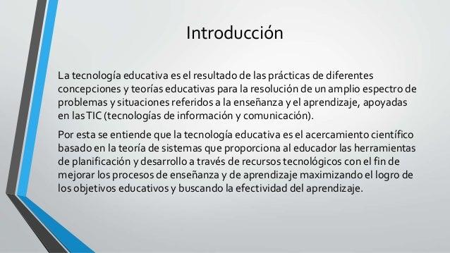 Origen y evolución • La evolución de la tecnología educativa, que como disciplina nació en Estados Unidos de América en la...