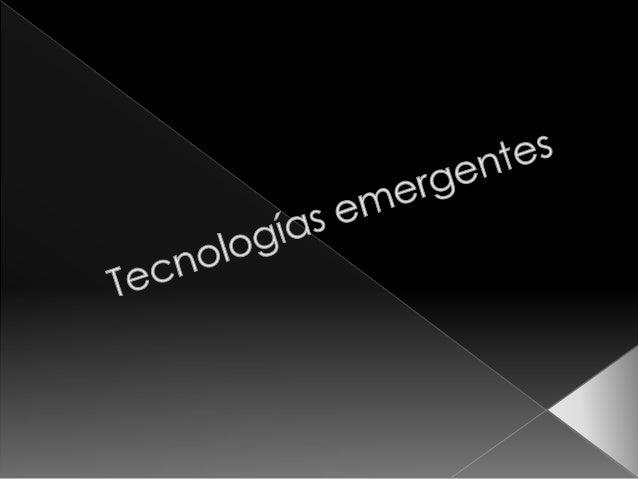  Este termino es usado para señalar la  emergencia y convergencia de nuevas  tecnologías, respectivamente, con  potencial...