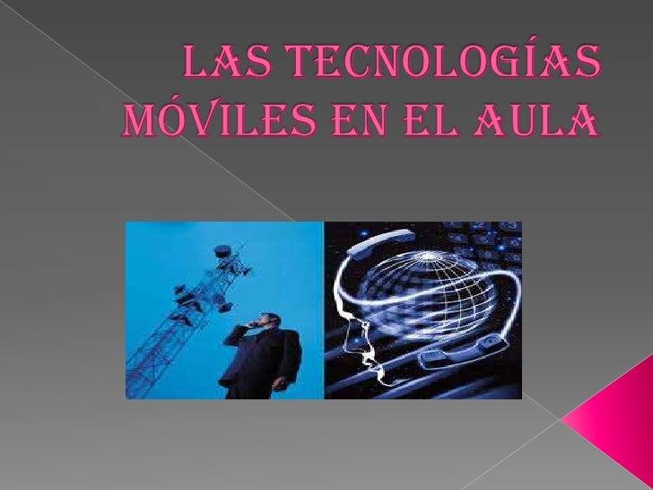 Las Tecnologías Móviles en el Aula<br />