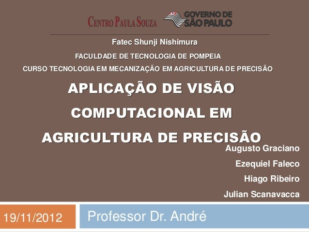 Fatec Shunji Nishimura               FACULDADE DE TECNOLOGIA DE POMPEIA   CURSO TECNOLOGIA EM MECANIZAÇÃO EM AGRICULTURA D...