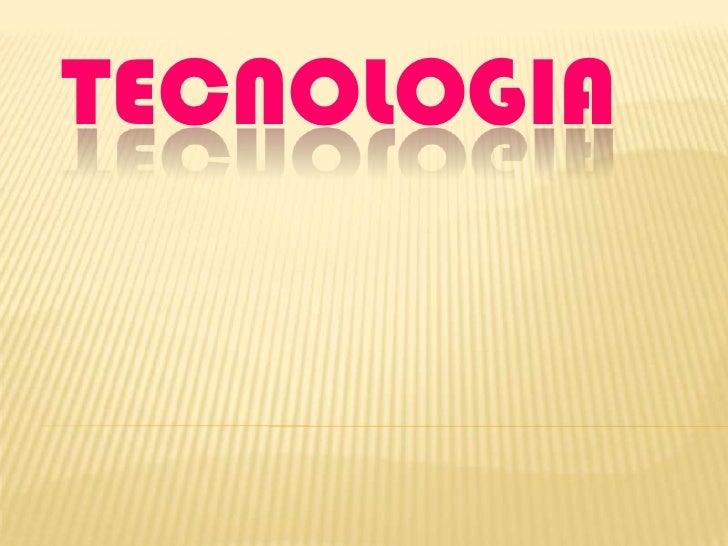 TECNOLOGIA<br />