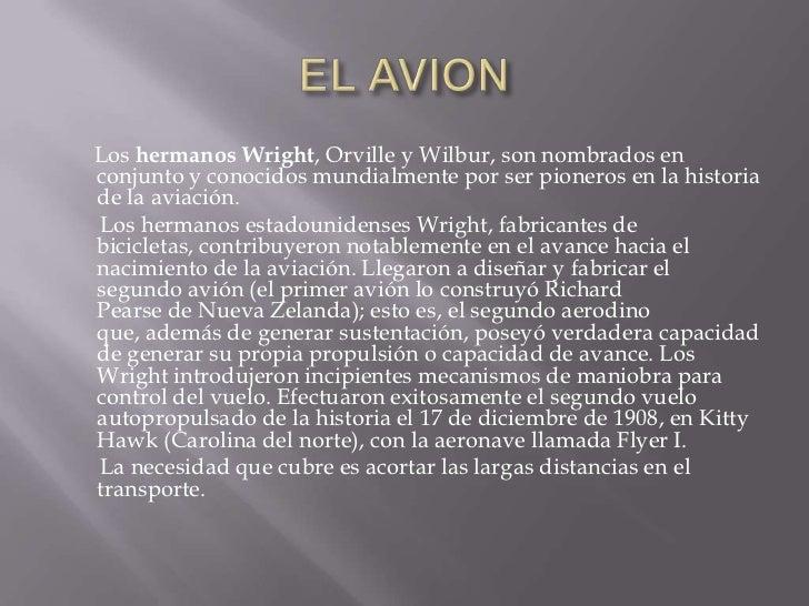 EL AVION<br />      Loshermanos Wright,OrvilleyWilbur, son nombrados en conjunto y conocidos mundialmente por ser pion...