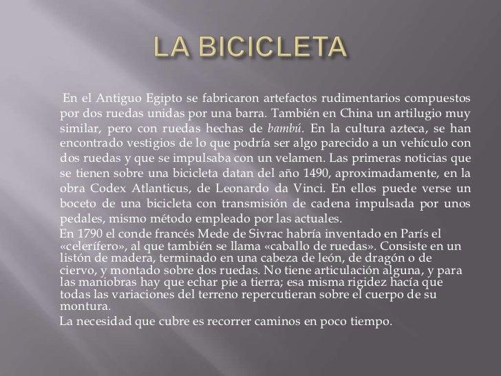 Juan Sebastián Mejía</li></li></ul><li>LA BICICLETA<br />        En elAntiguo Egiptose fabricaron artefactos rudimentari...
