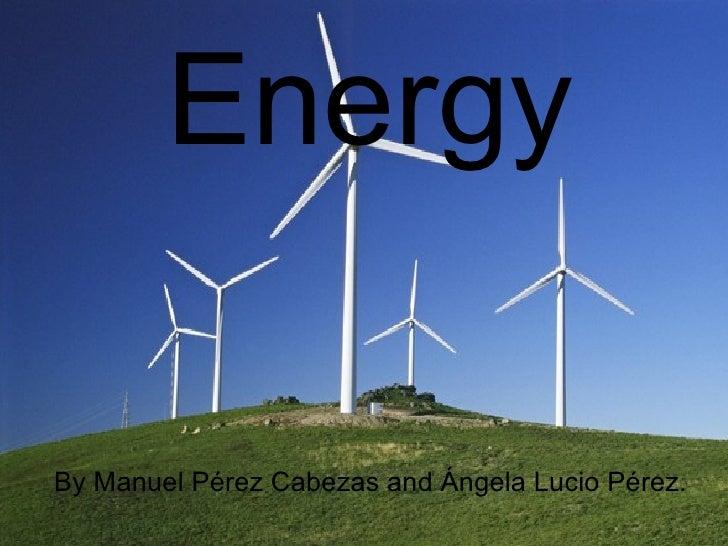 EnergyBy Manuel Pérez Cabezas and Ángela Lucio Pérez.