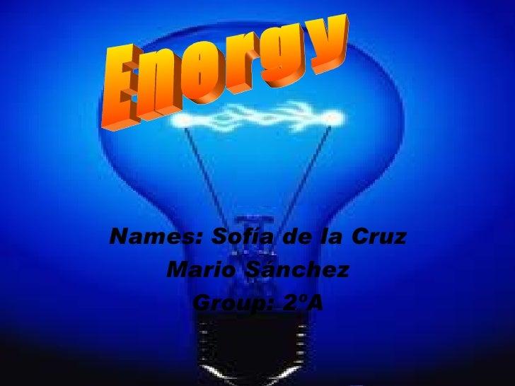 Names: Sofía de la Cruz   Mario Sánchez     Group: 2ºA