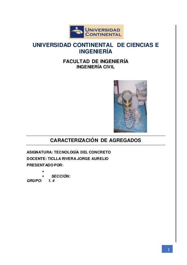 1 UNIVERSIDAD CONTINENTAL DE CIENCIAS E INGENIERÍA FACULTAD DE INGENIERÍA INGENIERÍA CIVIL CARACTERIZACIÓN DE AGREGADOS AS...