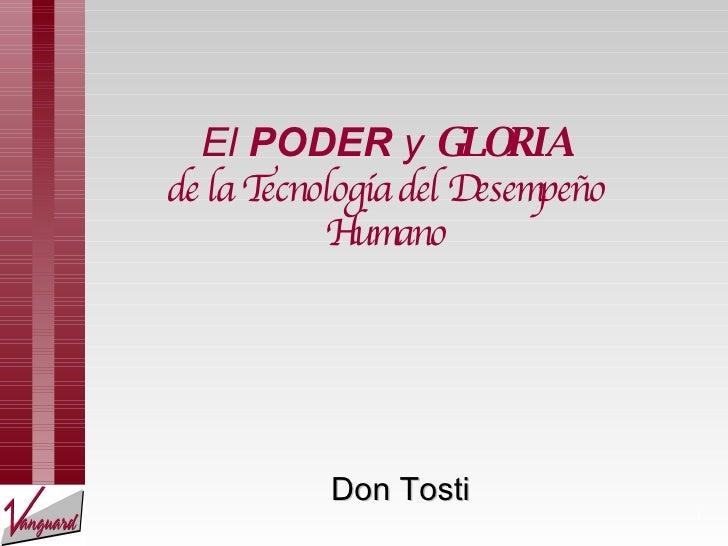 El  PODER  y  GLORIA de la Tecnología del Desempeño Humano Don Tosti