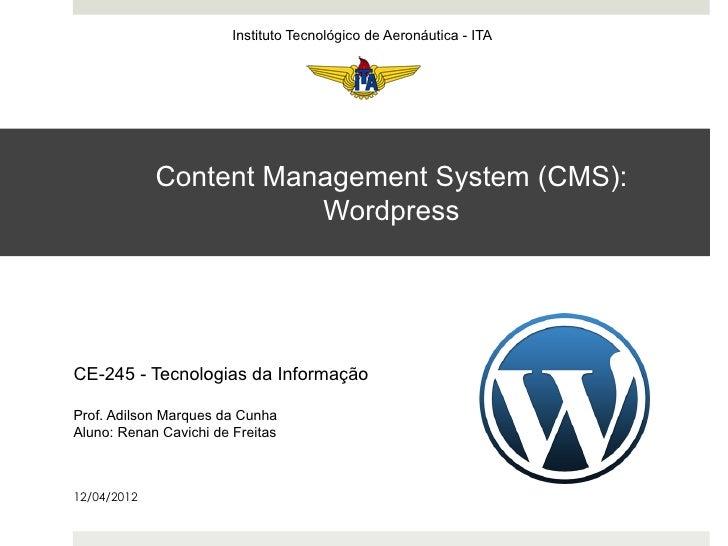 Instituto Tecnológico de Aeronáutica - ITA             Content Management System (CMS):                        WordpressCE...
