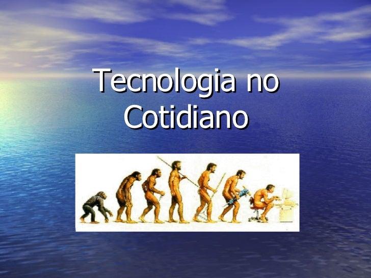 Tecnologia no Cotidiano