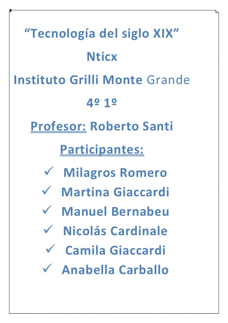 """Tecnología del siglo XIX""            NticxInstituto Grilli Monte Grande            4º 1º  Profesor: Roberto Santi        ..."