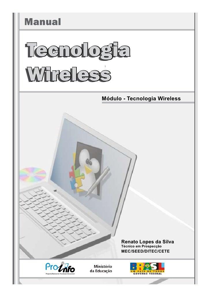 Manual  Tecnologia Wireless          Módulo - Tecnologia Wireless                    Renato Lopes da Silva                ...