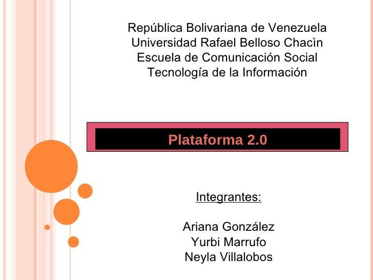 República Bolivariana de Venezuela Universidad Rafael Belloso Chacìn Escuela de Comunicación Social Tecnología de la Infor...