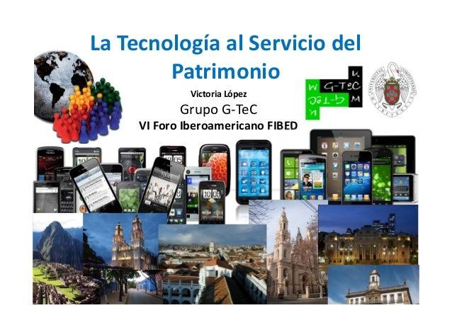 La Tecnología Al Servicio Del Beso: Tecnologia Al Servicio Del Patrimonio