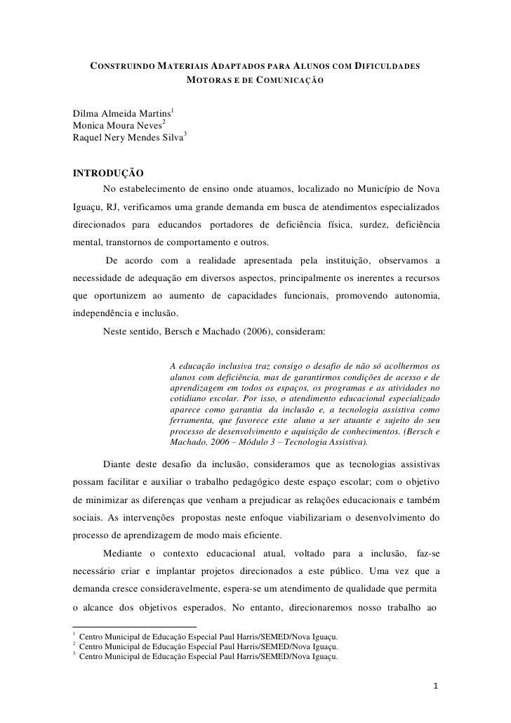CONSTRUINDO M ATERIAIS ADAPTADOS PARA ALUNOS COM DIFICULDADES                       MOTORAS E DE C OMUNICAÇÃODilma Almeida...