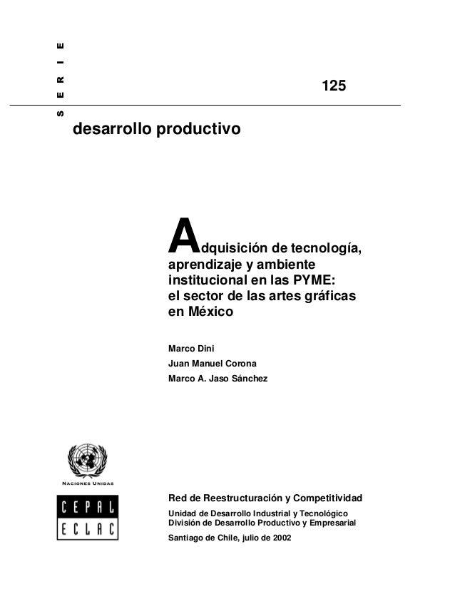6(5,(  125  desarrollo productivo  A  dquisición de tecnología, aprendizaje y ambiente institucional en las PYME: el secto...