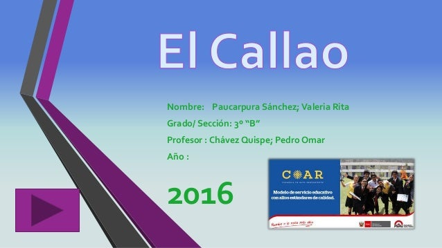 """Nombre: Paucarpura Sánchez;Valeria Rita Grado/ Sección: 3º """"B"""" Profesor : Chávez Quispe; Pedro Omar Año : 2016"""