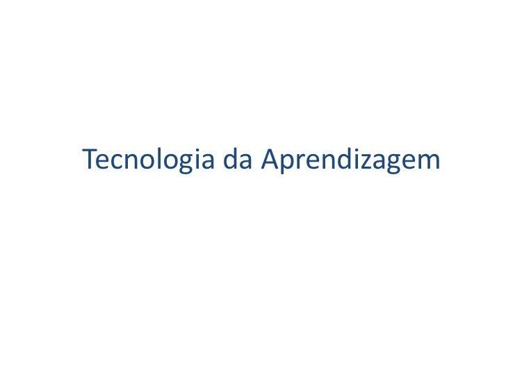 Tecnologia da Aprendizagem<br />