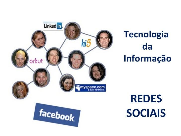 Tecnologia     daInformação REDESSOCIAIS